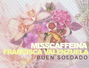 """Ya a la venta en iTunes """"Buen Soldado"""", el nuevo single de Miss Caffeina y Francisca Valenzuela"""